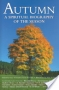Autumn: A Spiritual Biography of the Season