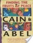 Cain and Abel: Finding the Fruits of Peace