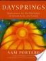 Daysprings: Meditations for the Weekdays of Advent, Lent, and Ea