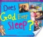 Does God Ever Sleep?