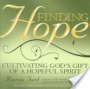 Finding Hope: Cultivating God's Gift of a Hopeful Spirit