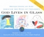 God Lives in Glass: Reflections of God for Adults Through the Ey