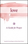 Love: A Guide for Prayer