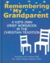 Remembering My Grandparent: A Kid's Own Grief Workbook in the Ch