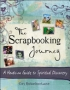 The Scrapbooking Journey: A Hands-On Guide to Spiritual Discover